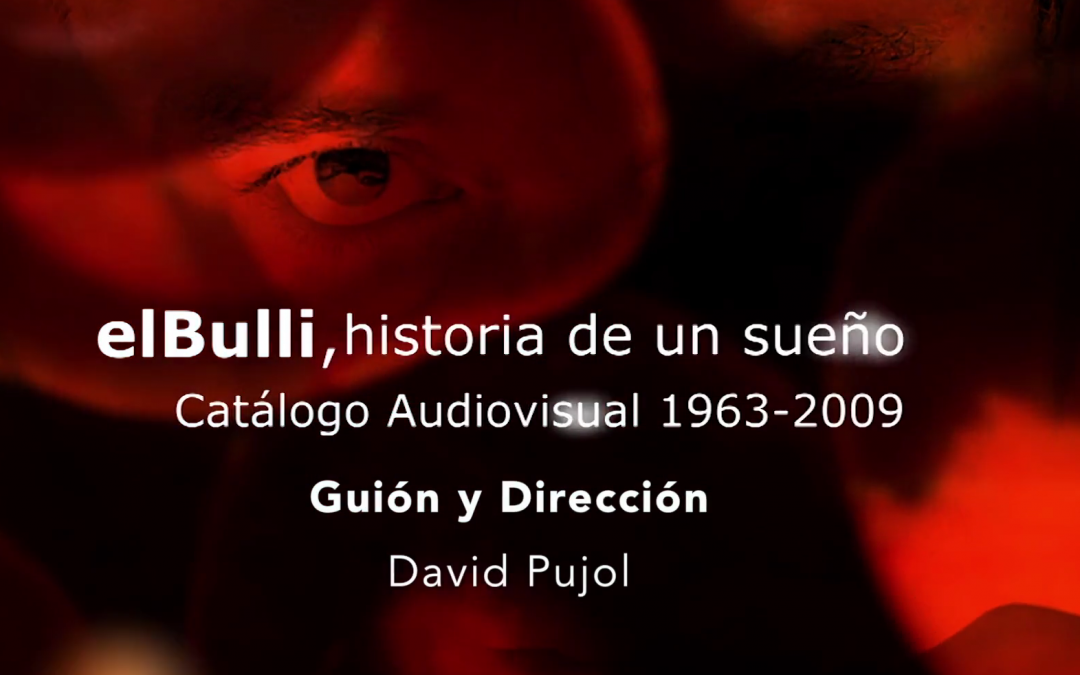 elBulli. Historia de un sueño – Serie Documental. David Pujol